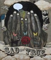 Artist Collections - Sad But True - Acrylics